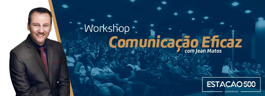 Workshop: Comunicação Eficaz | Oratória