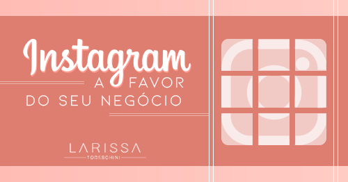 Instagram a Favor do Seu Negócio